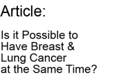 Is it Possible to Have Breast & Lung Cancer at the Same Time-