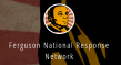 Ferguson National Response Network